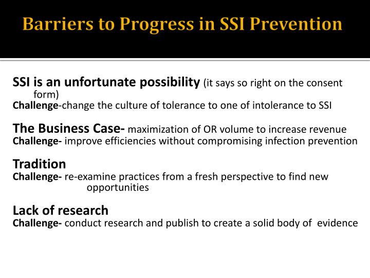Barriers to Progress in SSI Prevention