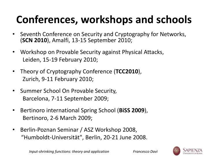 Conferences workshops and schools