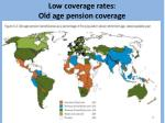 low coverage rates old age pension coverage