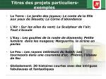 t itres des projets particuliers exemples