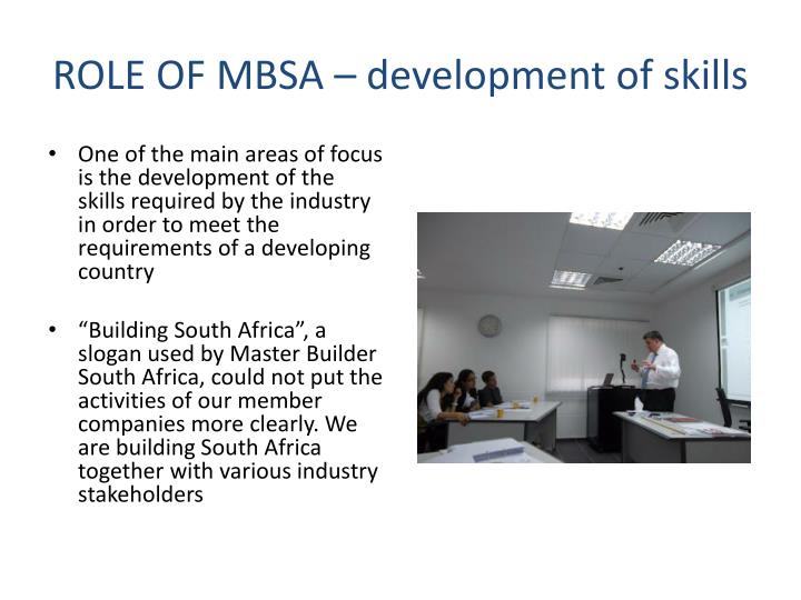 ROLE OF MBSA – development of skills