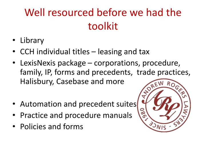 Well resourced before we had the toolkit
