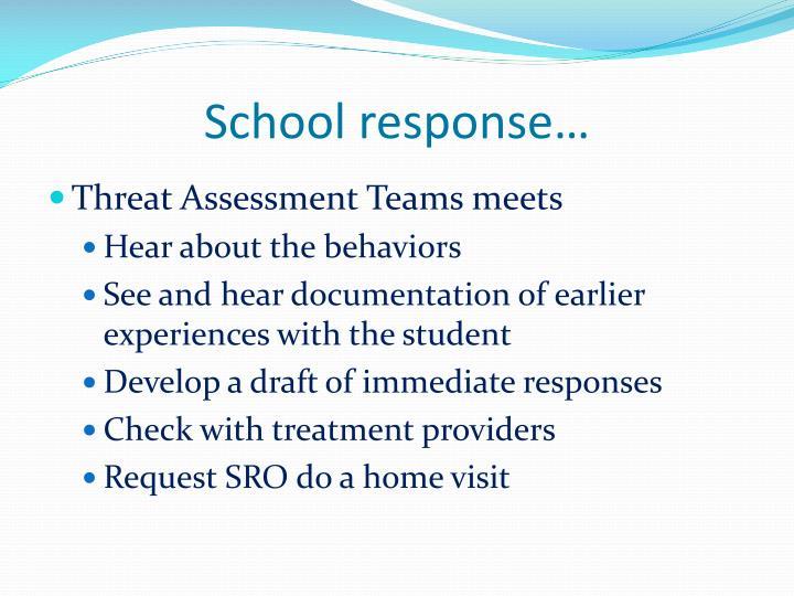 School response…