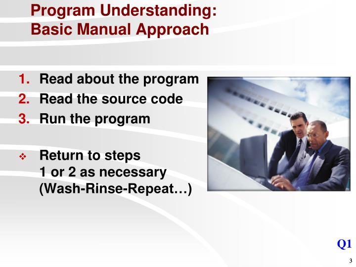 Program understanding basic manual approach