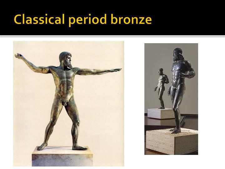Classical period bronze