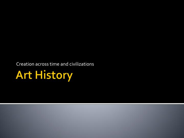 Creation across time and civilizations