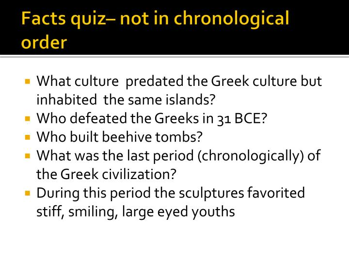 Facts quiz– not in chronological order