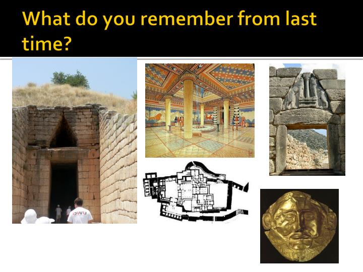 What do you remember from last time?