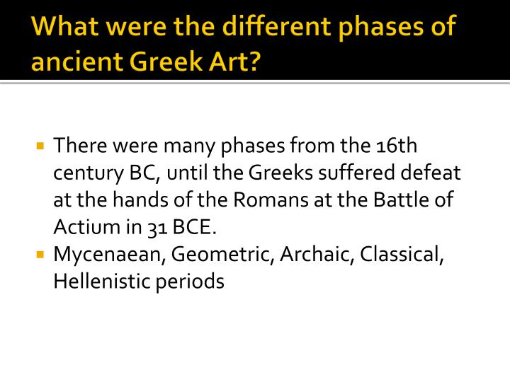 What were the different phases of ancient greek art