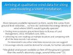 arriving at qualitative wind data for siting and modeling a vawt installation