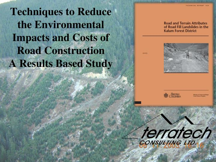 techniques to reduce the environmental impacts and costs of road construction a results based study n.