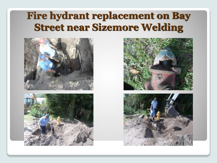 Fire hydrant replacement on Bay Street near Sizemore Welding