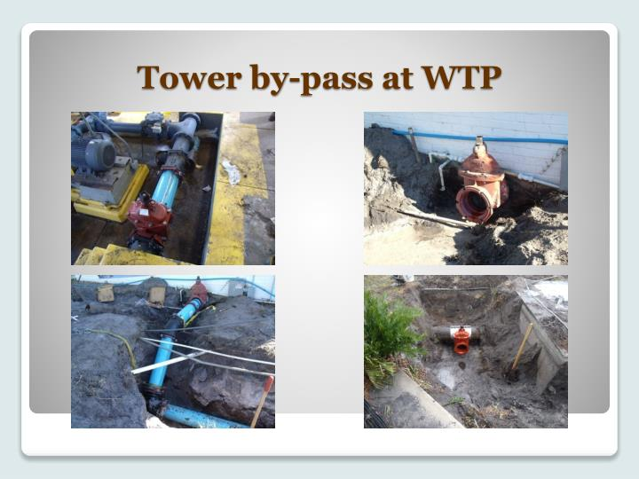 Tower by-pass at WTP