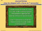 journal entries may be skipped with a focus on t accounts