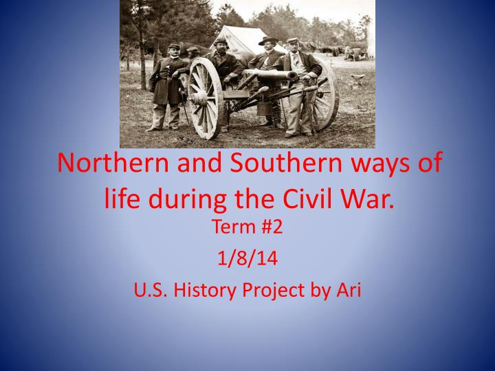 the main features of the life during the civil war Popular literature during the civil war a major blow to southerners demoralized by the war both cooke's life of stonewall jackson and.