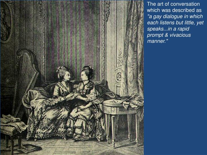 The art of conversation which was described as