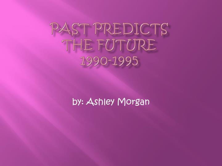 past predicts the future 1990 1995 n.