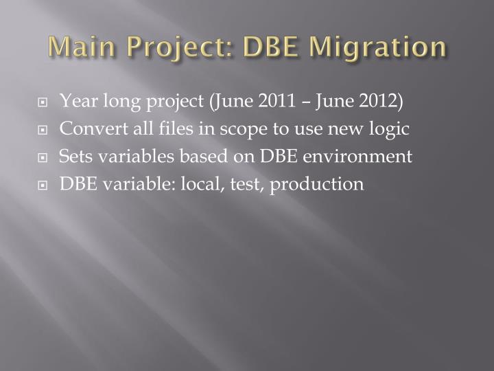 Main Project: DBE Migration