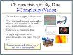 characteristics of big data 2 complexity varity