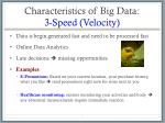 characteristics of big data 3 speed velocity