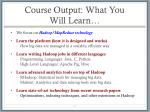 course output what you will learn