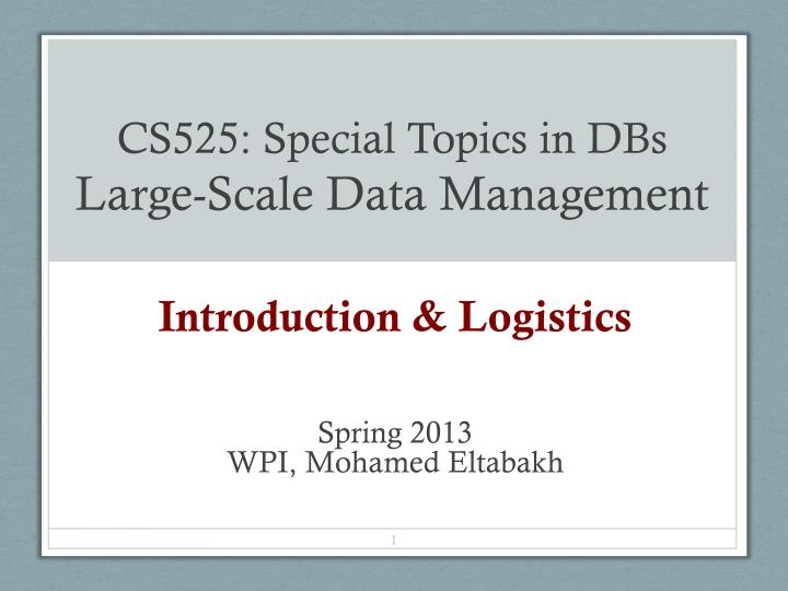 cs525 special topics in dbs large scale data management