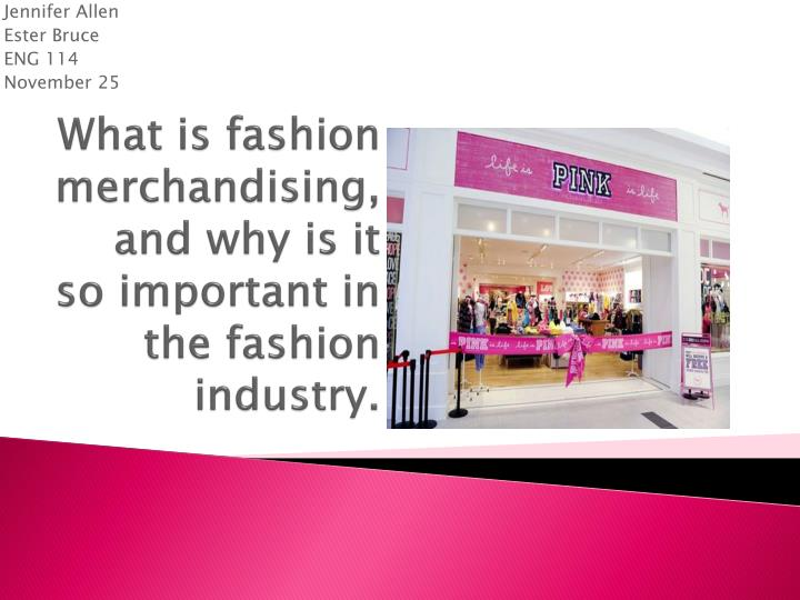 Ppt What Is Fashion Merchandising And Why Is It So Important In The Fashion Industry Powerpoint Presentation Id 1542893