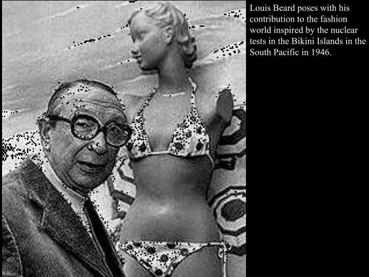 Louis Beard poses with his contribution to the fashion world inspired by the nuclear tests in the Bikini Islands in the South Pacific in 1946.