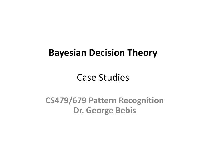 bayesian decision theory case studies n.
