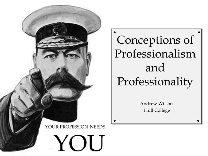 Conceptions of Professionalism and