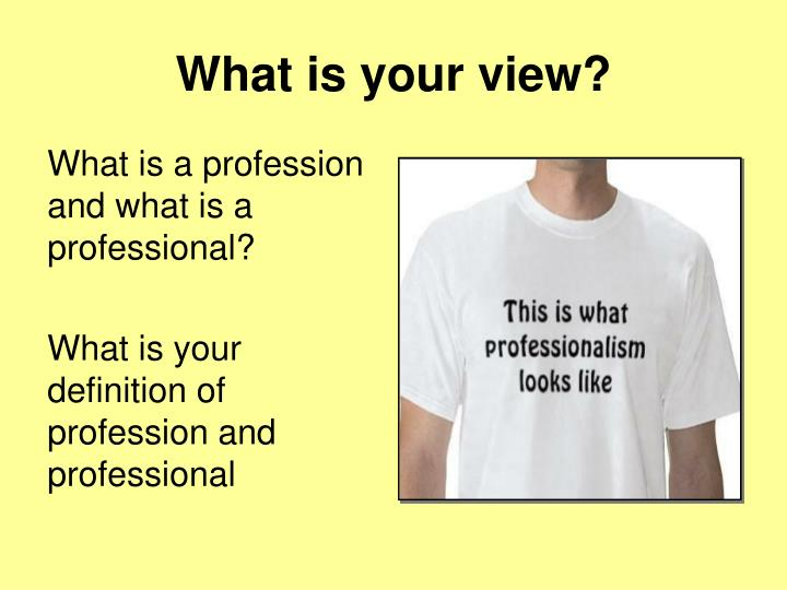 What is your view