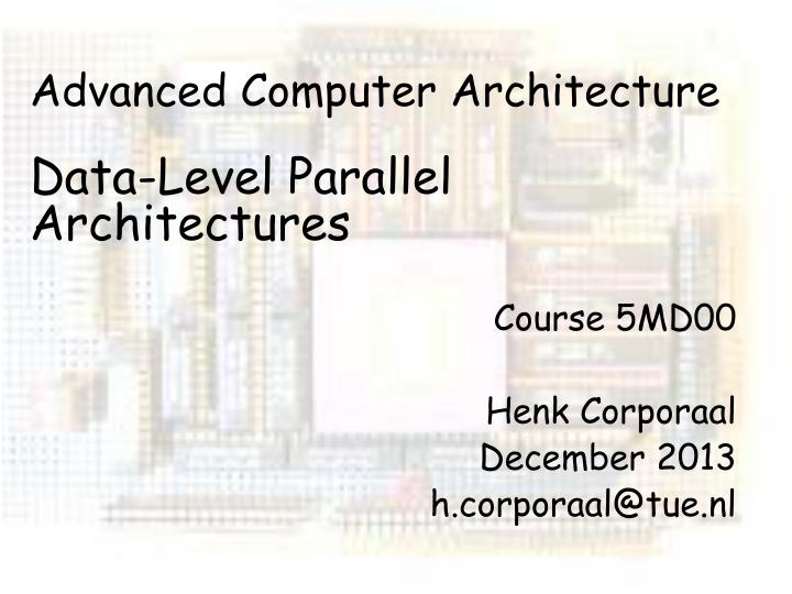 advanced computer architecture data level parallel architectures n.