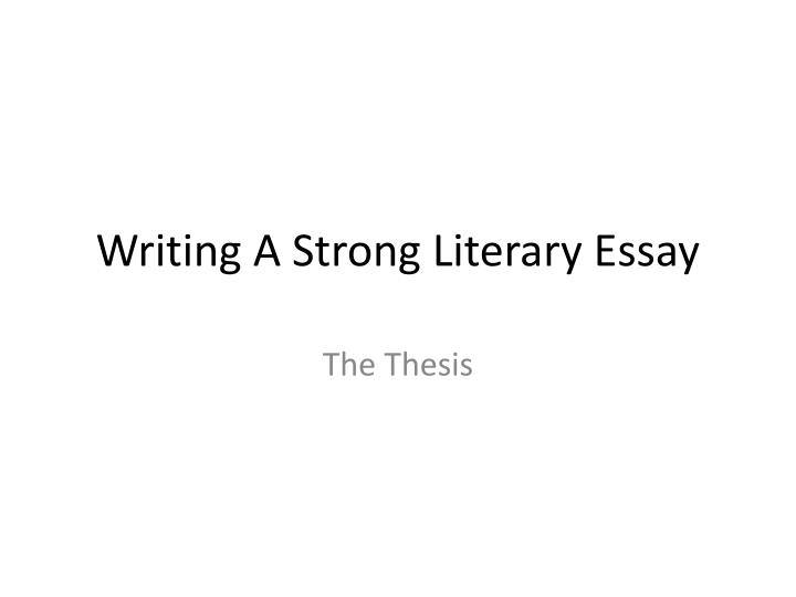 writing a strong literary essay n.