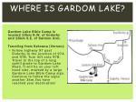 where is gardom lake