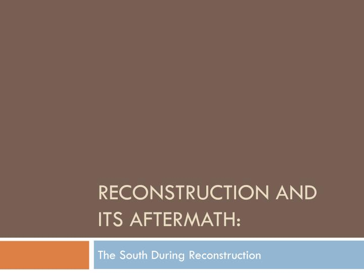 reconstruction and its aftermath n.
