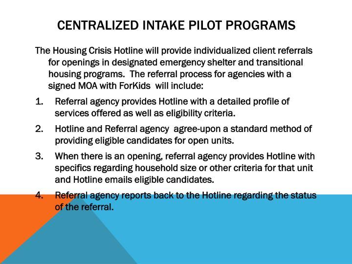 Centralized intake pilot programs