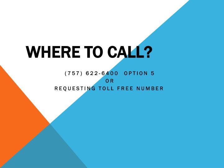 Where to Call?