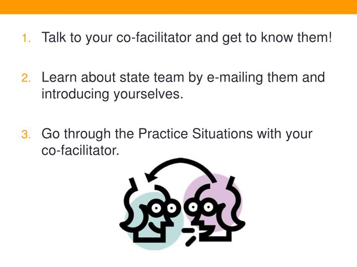 Talk to your co-facilitator and get to know them!