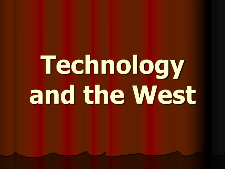 technology and the west