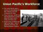 union pacific s workforce