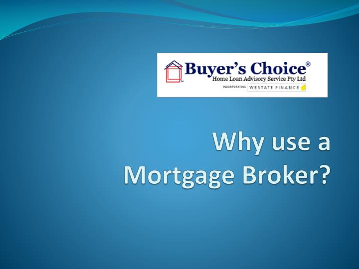 why use a mortgage broker n.
