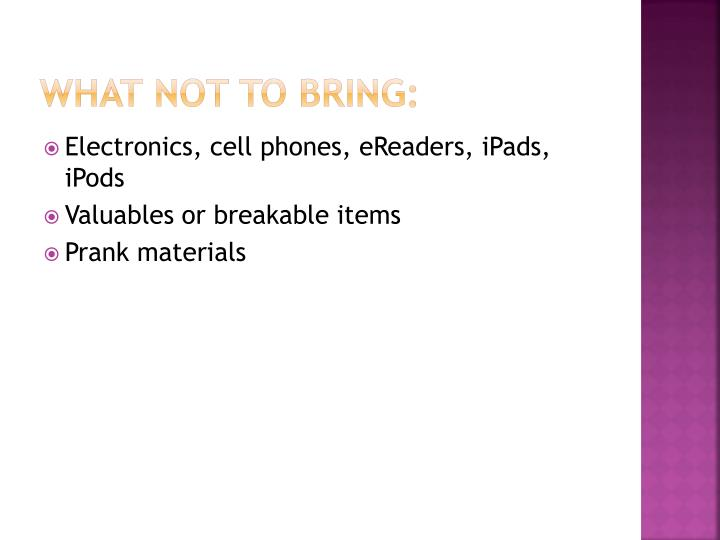 What NOT to bring: