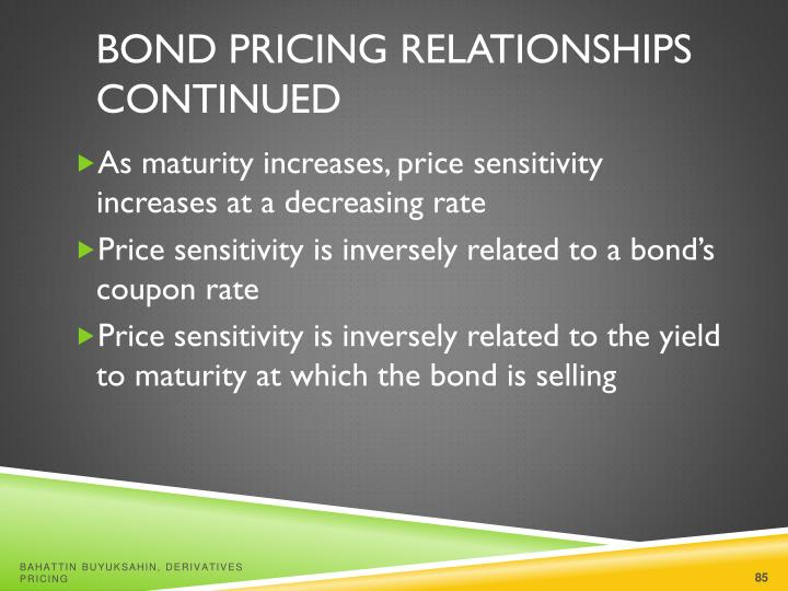 Bond Pricing Relationships Continued