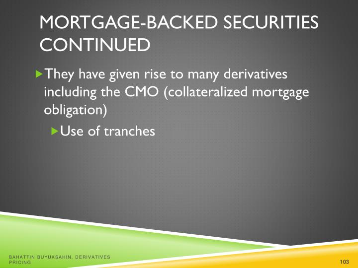 Mortgage-Backed Securities Continued