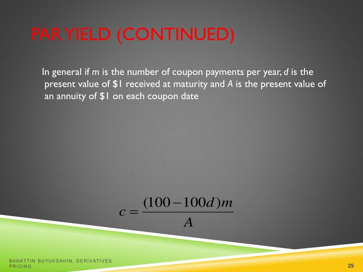 Par Yield (continued)