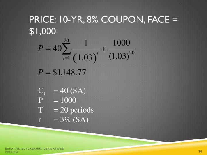 Price: 10-yr, 8% Coupon, Face = $1,000