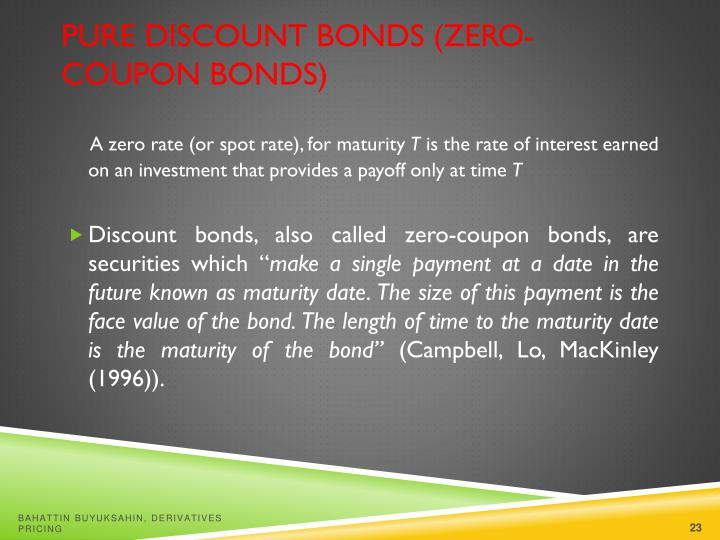 Pure Discount Bonds (Zero-Coupon Bonds)