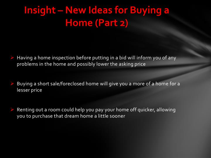 Insight – New Ideas for Buying a Home (Part