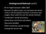 underground railroad cont d