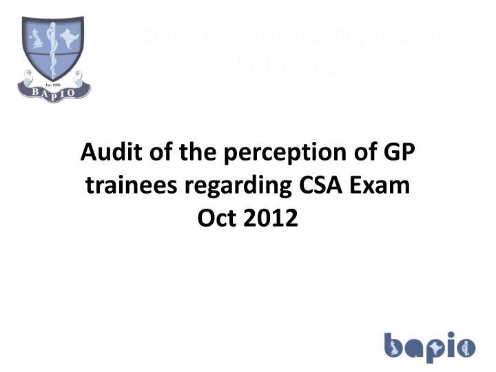 Audit of the perception of GP trainees regarding CSA Exam